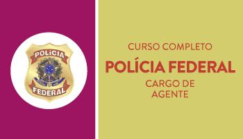 POLÍCIA FEDERAL - CURSO COMPLETO DE TEORIA E QUESTÕES PARA O CARGO DE AGENTE DA POLÍCIA FEDERAL