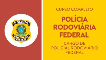 POLÍCIA RODOVIÁRIA FEDERAL - CURSO COMPLETO DE TEORIA E QUESTÕES PARA O CARGO DE POLICIAL RODOVIÁRIO FEDERAL