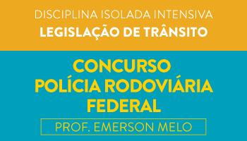 PRF - CURSO INTENSIVO DE LEGISLAÇÃO DE TRÂNSITO PARA CONCURSOS DA POLÍCIA RODOVIÁRIA FEDERAL - PROF EMERSON MELO
