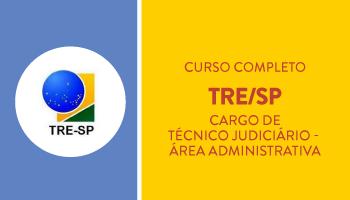 TRE/SP - CURSO COMPLETO DE TEORIA E QUESTÕES PARA O CARGO DE TÉCNICO JUDICIÁRIO - ÁREA ADMINISTRATIVA
