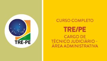 TRE/PE- CURSO COMPLETO DE TEORIA E QUESTÕES PARA O CARGO DE TÉCNICO JUDICIÁRIO - ÁREA ADMINISTRATIVA