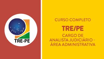 TRE/PE - CURSO COMPLETO DE TEORIA E QUESTÕES PARA O CARGO DE ANALISTA JUDICIÁRIO - ÁREA ADMINISTRATIVA