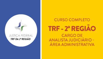 TRF 2ª REGIÃO - ANALISTA JUDICIÁRIO/SEM ESPECIALIDADE - ÁREA ADMINISTRATIVA - CURSO INTENSIVO DE DICAS E RESOLUÇÃO DE QUESTÕES