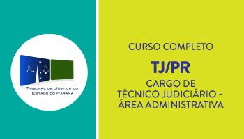 TJ/PR - TÉCNICO JUDICIÁRIO - CURSO COMPLETO DE TEORIA E RESOLUÇÃO DE QUESTÕES